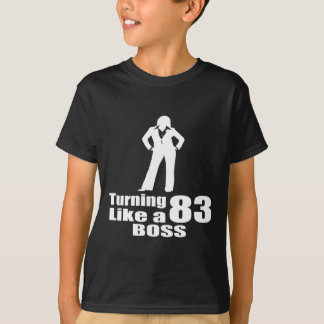 Turning 83 Like A Boss T-Shirt