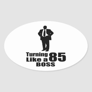 Turning 85 Like A Boss Oval Sticker