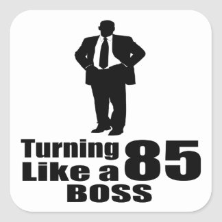 Turning 85 Like A Boss Square Sticker