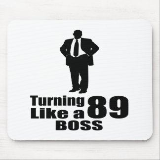 Turning 89 Like A Boss Mouse Pad