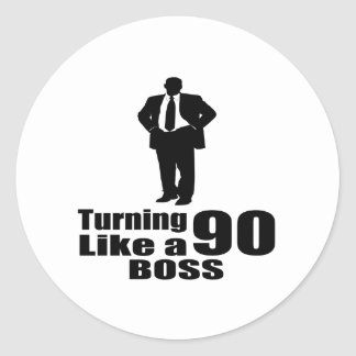 Turning 90 Like A Boss Classic Round Sticker