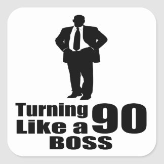 Turning 90 Like A Boss Square Sticker