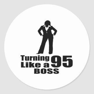 Turning 95 Like A Boss Classic Round Sticker