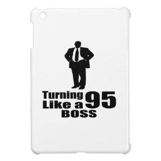 Turning 95 Like A Boss iPad Mini Cases