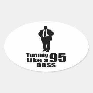 Turning 95 Like A Boss Oval Sticker