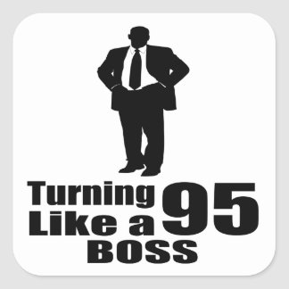 Turning 95 Like A Boss Square Sticker