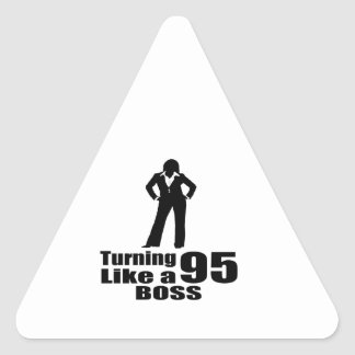 Turning 95 Like A Boss Triangle Sticker