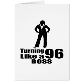 Turning 96 Like A Boss Card