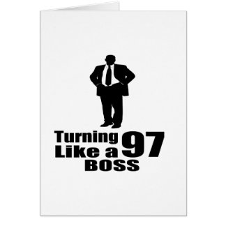 Turning 97 Like A Boss Card