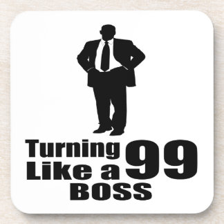 Turning 99  Like A Boss Coaster