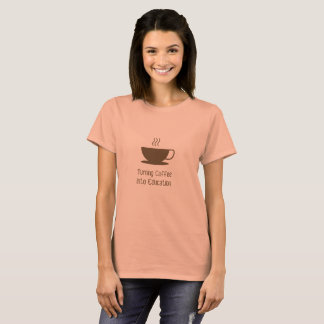 Turning Coffee Into Education T-Shirt