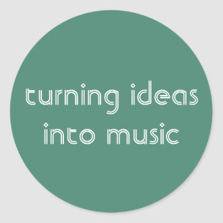 Turning Ideas Into Music Sticker