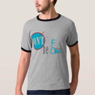 turqoise quote be cool T-Shirt