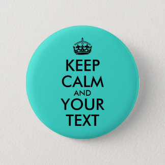 Turquoise Add Your Text Keep Calm Buttons Template