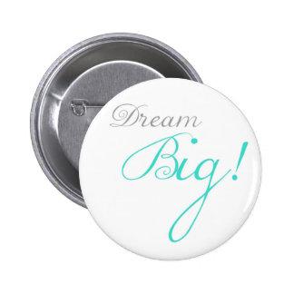 Turquoise Dream Big Motivational Button