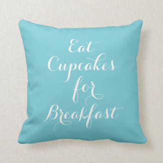 Turquoise Eat Cupcakes For Breakfast Pillow