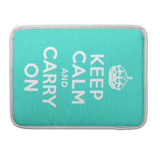 Turquoise Keep Calm and Carry On Sleeve For MacBook Pro