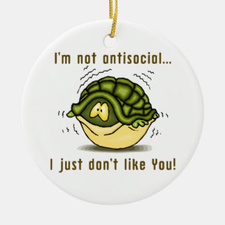turtle not antisocial just dont like you ceramic ornament