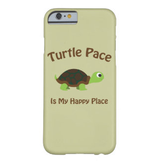 Turtle Pace is my Happy Place Barely There iPhone 6 Case
