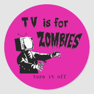 TV is for zombies Classic Round Sticker