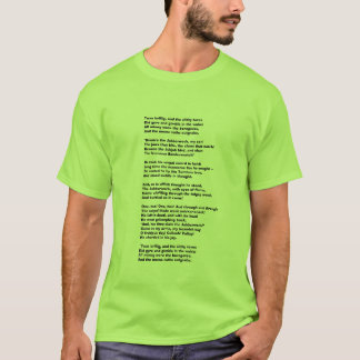 Twas brillig, and the slithy tovesDid gyre and ... T-Shirt