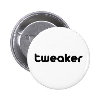 Tweaker 6 Cm Round Badge