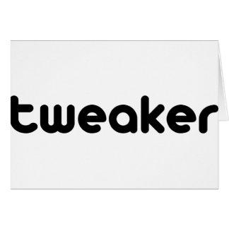 Tweaker Greeting Card