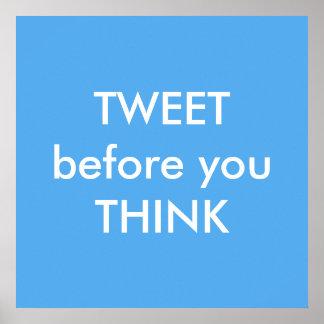 Tweet before you Think Humorous Poster