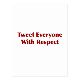 Tweet Everyone with Respect Postcard