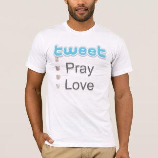 Tweet Pray Love T-Shirt