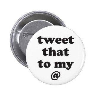 tweet that to my @ button