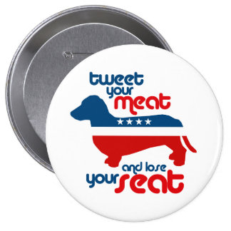 Tweet your meat and lose your seat - 10 cm round badge