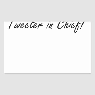 Tweeter in Chief Rectangular Sticker