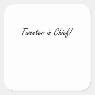 Tweeter in Chief Square Sticker