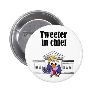 Tweeter in chief Trump 6 Cm Round Badge