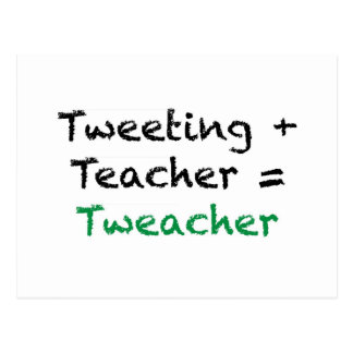 Tweeting + Teacher = Tweacher Postcard