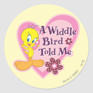 "Tweety ""A Widdle Bird Told Me"" Round Sticker"