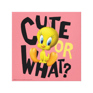 TWEETY™- Cute Or What? Canvas Print