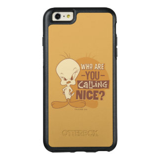 TWEETY™- Who Are You Calling Nice? OtterBox iPhone 6/6s Plus Case