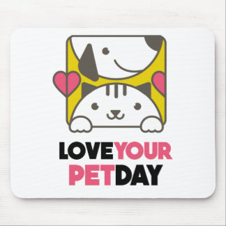 Twentieth February - Love Your Pet Day Mouse Pad