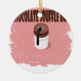 Twenty-eighth February - Chocolate Souffle Day Ceramic Ornament