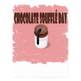 Twenty-eighth February - Chocolate Souffle Day Postcard