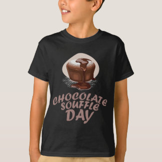 Twenty-eighth February - Chocolate Soufflé Day T-Shirt