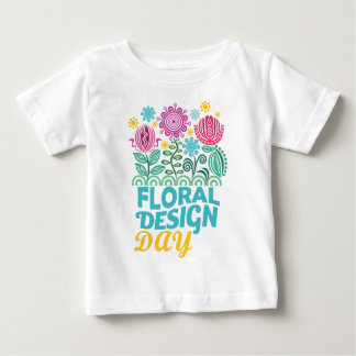 Twenty-eighth February - Floral Design Day Baby T-Shirt
