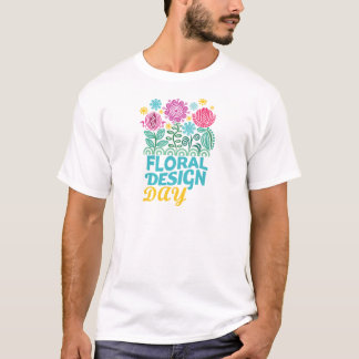Twenty-eighth February - Floral Design Day T-Shirt