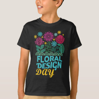 Twenty-eighth February - Floral Design Day T-Shirt