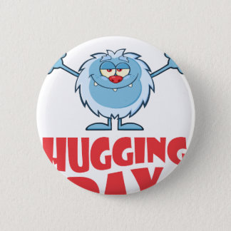 Twenty-first January - Hugging Day 6 Cm Round Badge