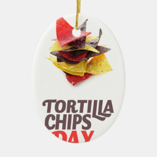 Twenty-fourt February - Tortilla Chip Day Ceramic Ornament