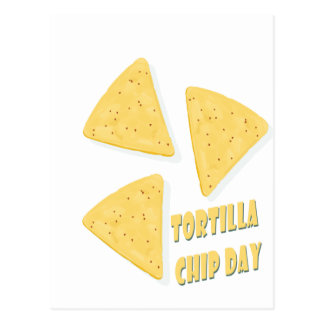 Twenty-fourth February - Tortilla Chip Day Postcard