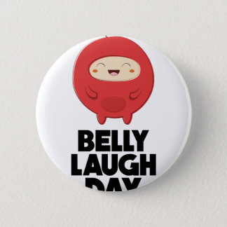Twenty-fourth January - Belly Laugh Day 6 Cm Round Badge
